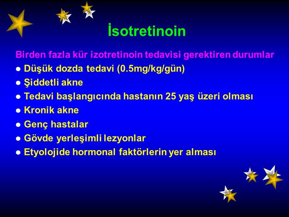 İsotretinoin Birden fazla kür izotretinoin tedavisi gerektiren durumlar. Düşük dozda tedavi (0.5mg/kg/gün)