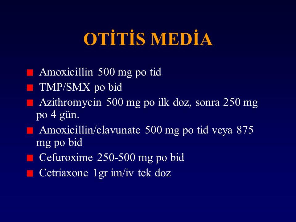 OTİTİS MEDİA Amoxicillin 500 mg po tid TMP/SMX po bid