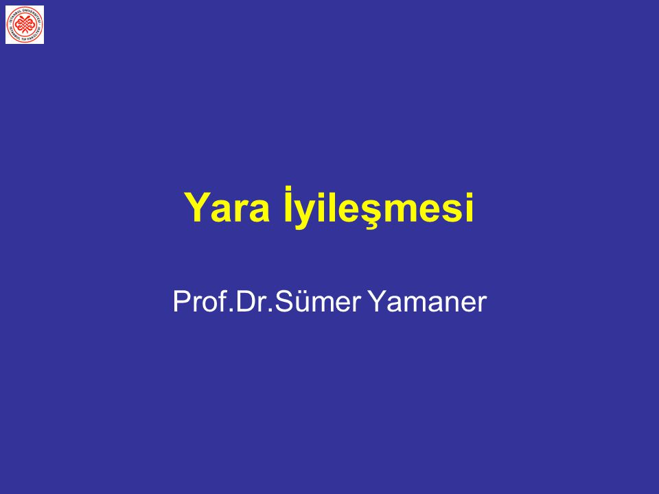 Yara İyileşmesi Prof.Dr.Sümer Yamaner