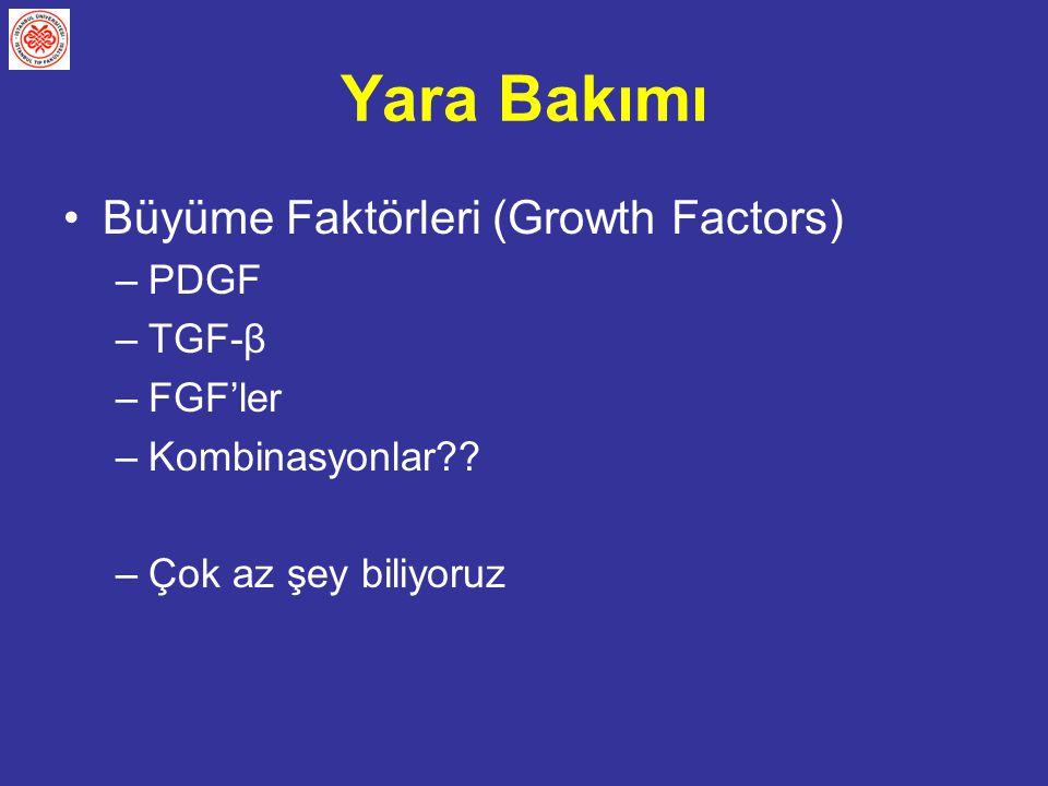Yara Bakımı Büyüme Faktörleri (Growth Factors) PDGF TGF-β FGF'ler
