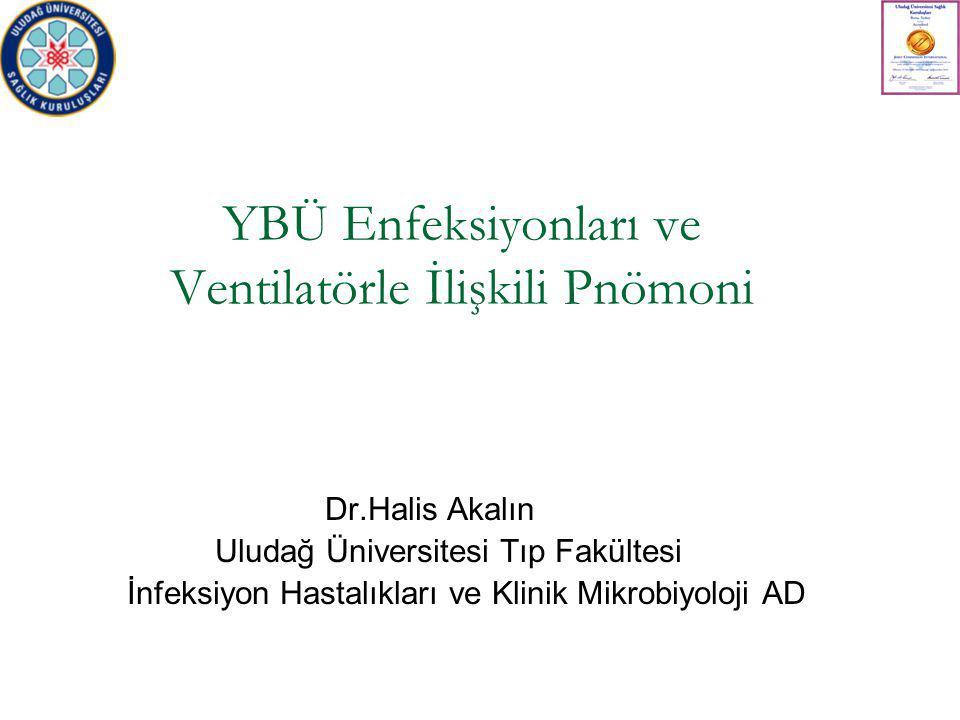 YBÜ Enfeksiyonları ve Ventilatörle İlişkili Pnömoni