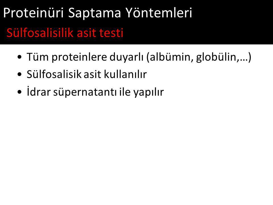 Proteinüri Saptama Yöntemleri Sülfosalisilik asit testi