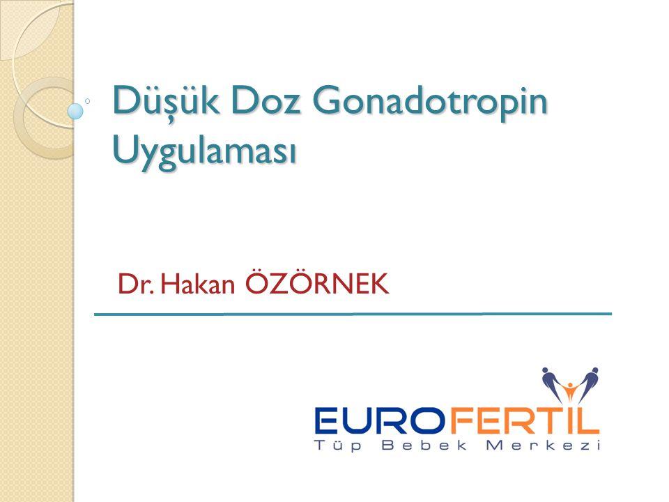 Düşük Doz Gonadotropin Uygulaması