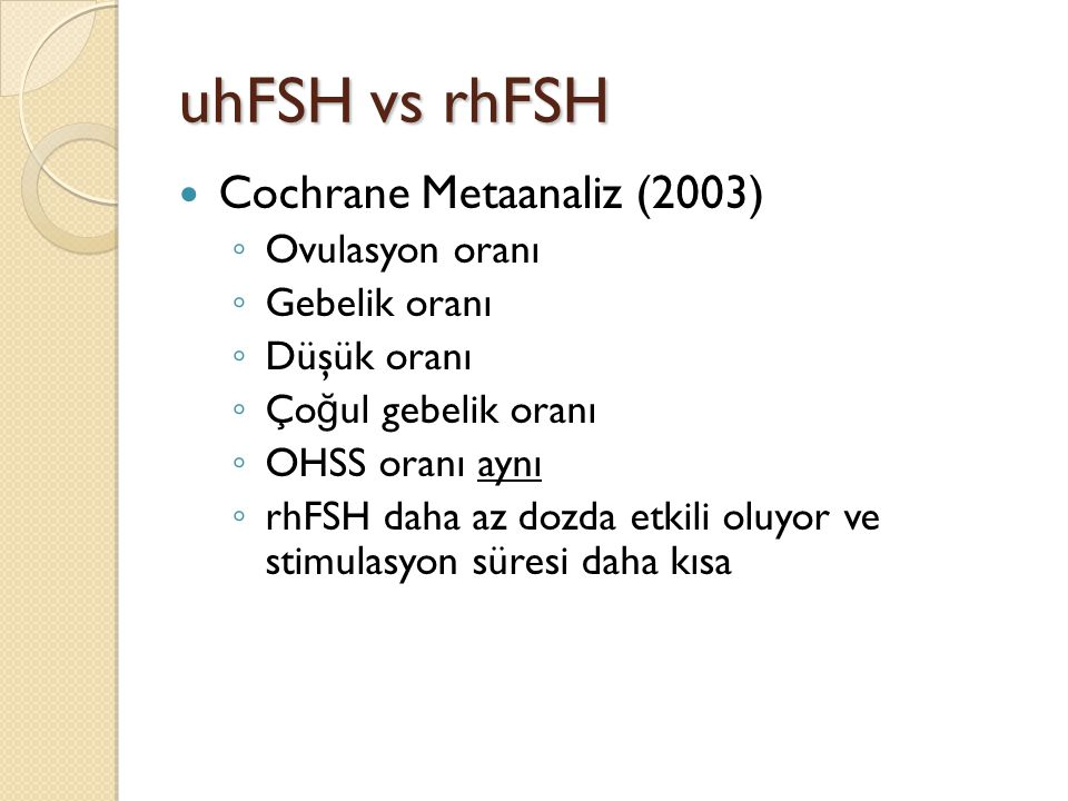 uhFSH vs rhFSH Cochrane Metaanaliz (2003) Ovulasyon oranı