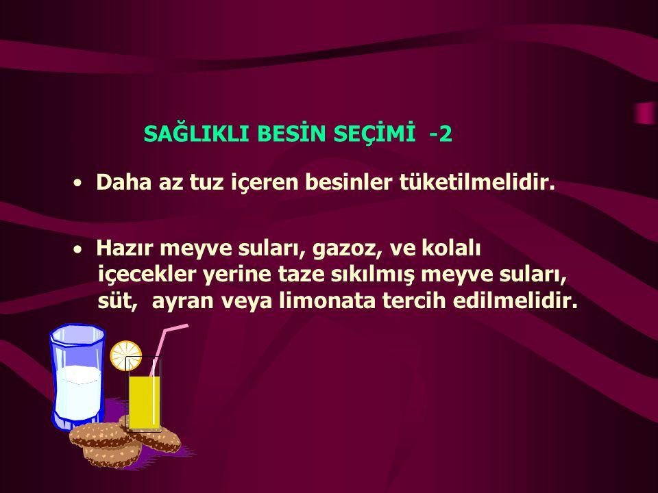 SAĞLIKLI BESİN SEÇİMİ -2