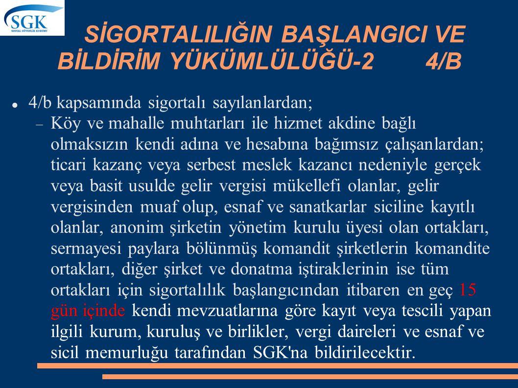 SİGORTALILIĞIN BAŞLANGICI VE BİLDİRİM YÜKÜMLÜLÜĞÜ-2 4/B
