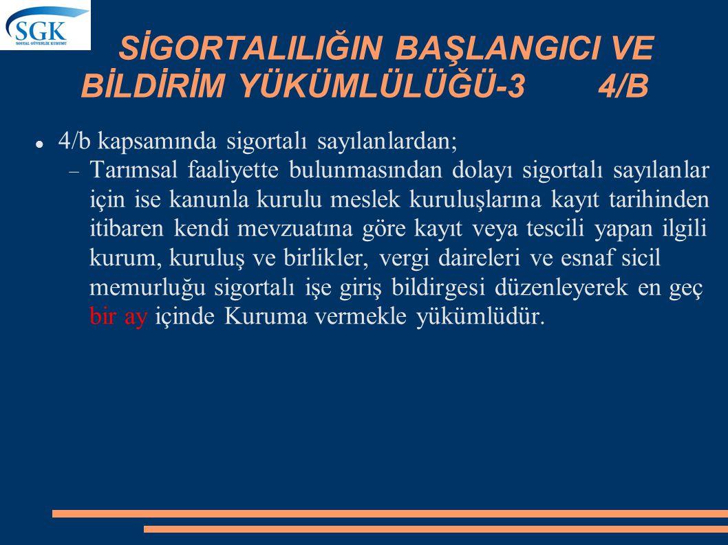 SİGORTALILIĞIN BAŞLANGICI VE BİLDİRİM YÜKÜMLÜLÜĞÜ-3 4/B