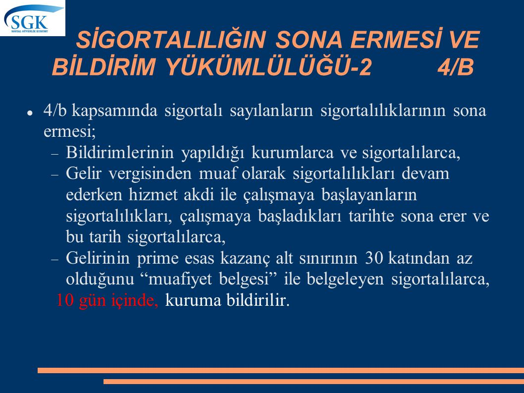 SİGORTALILIĞIN SONA ERMESİ VE BİLDİRİM YÜKÜMLÜLÜĞÜ-2 4/B