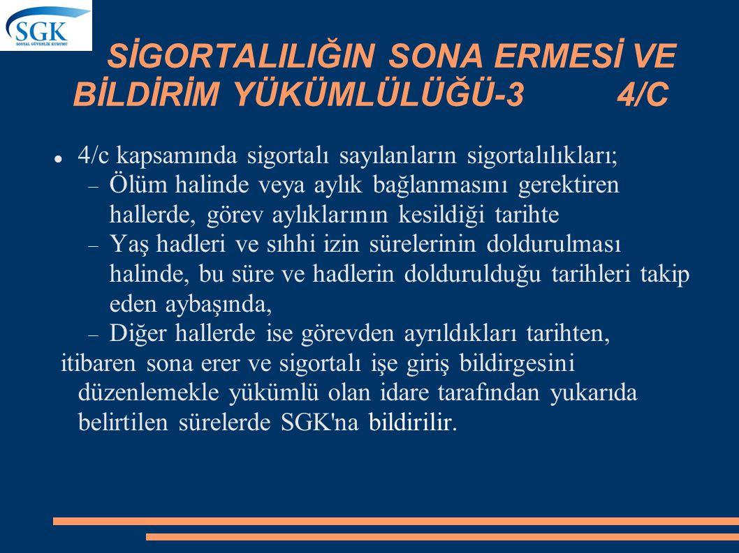SİGORTALILIĞIN SONA ERMESİ VE BİLDİRİM YÜKÜMLÜLÜĞÜ-3 4/C