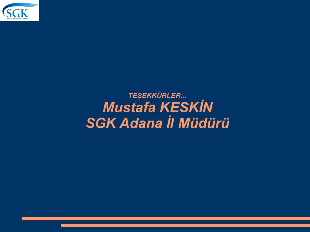 Mustafa KESKİN SGK Adana İl Müdürü