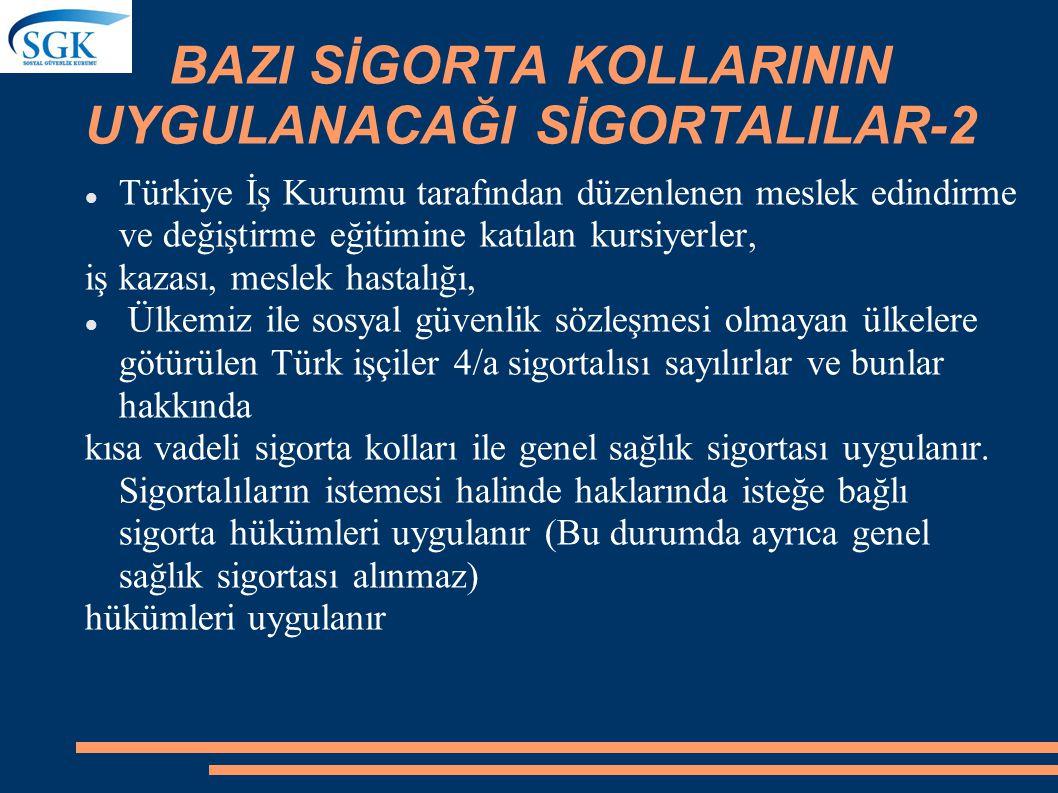 BAZI SİGORTA KOLLARININ UYGULANACAĞI SİGORTALILAR-2