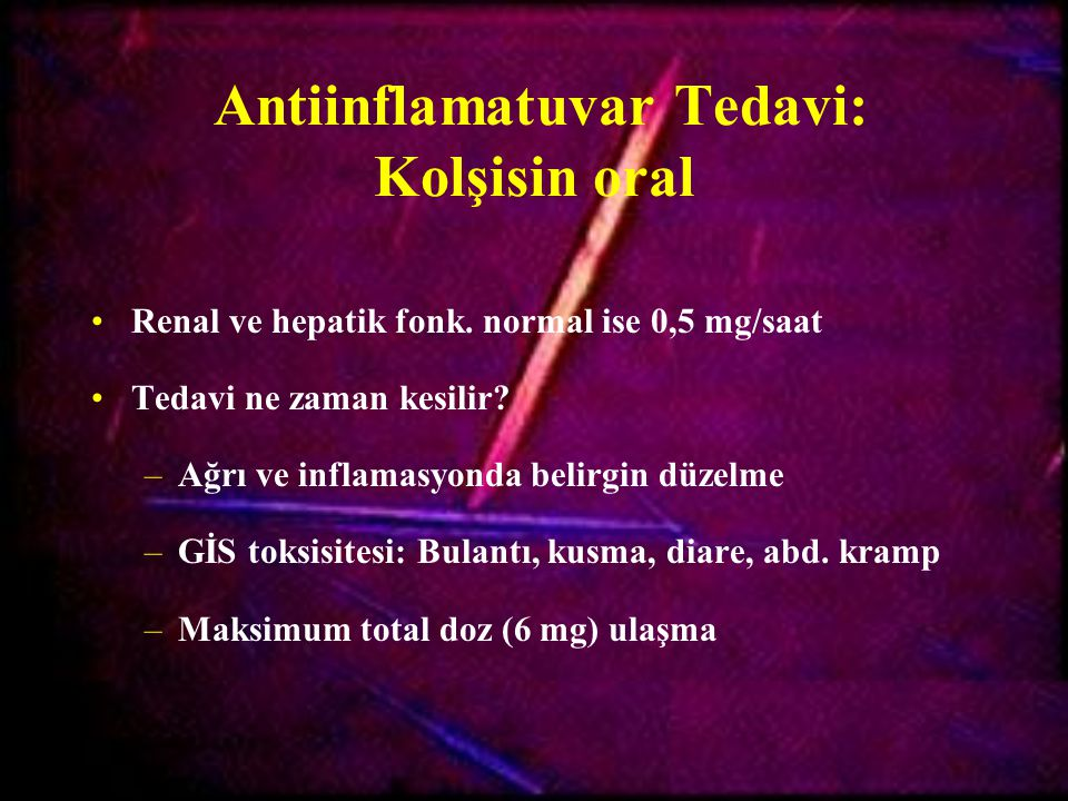 Antiinflamatuvar Tedavi: Kolşisin oral