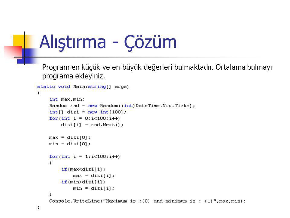 Alıştırma - Çözüm Program en küçük ve en büyük değerleri bulmaktadır.
