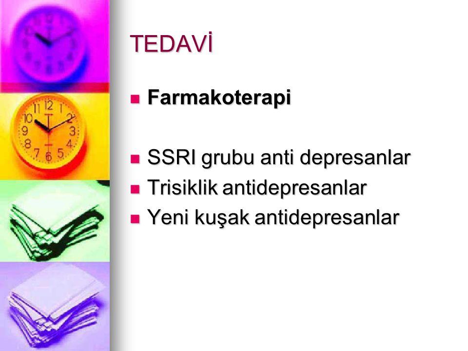 TEDAVİ Farmakoterapi SSRI grubu anti depresanlar