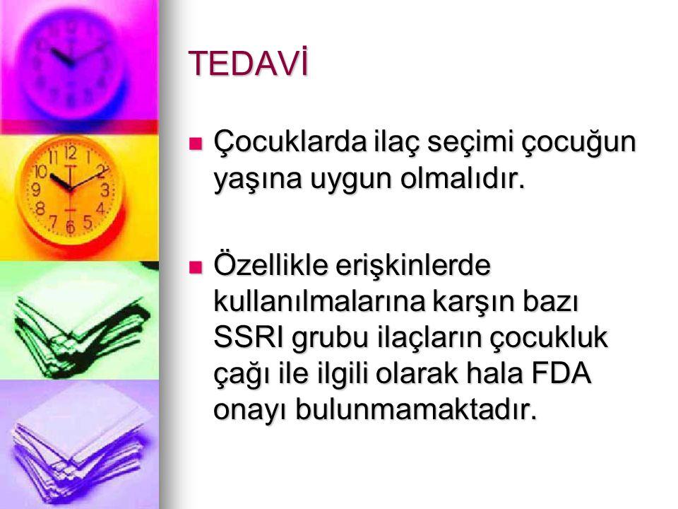 TEDAVİ Çocuklarda ilaç seçimi çocuğun yaşına uygun olmalıdır.