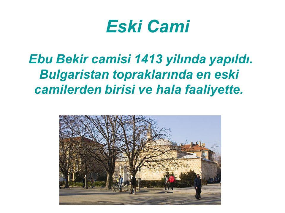 Eski Cami Ebu Bekir camisi 1413 yilında yapıldı.