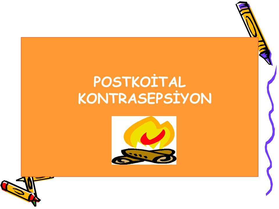 POSTKOİTAL KONTRASEPSİYON