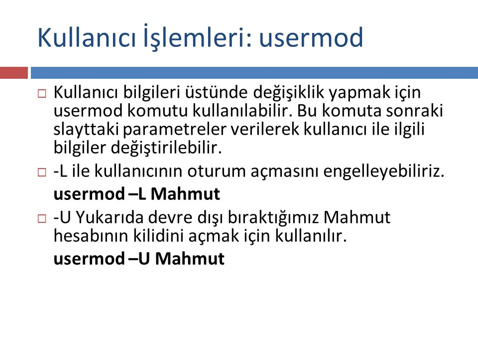 Kullanıcı İşlemleri: usermod