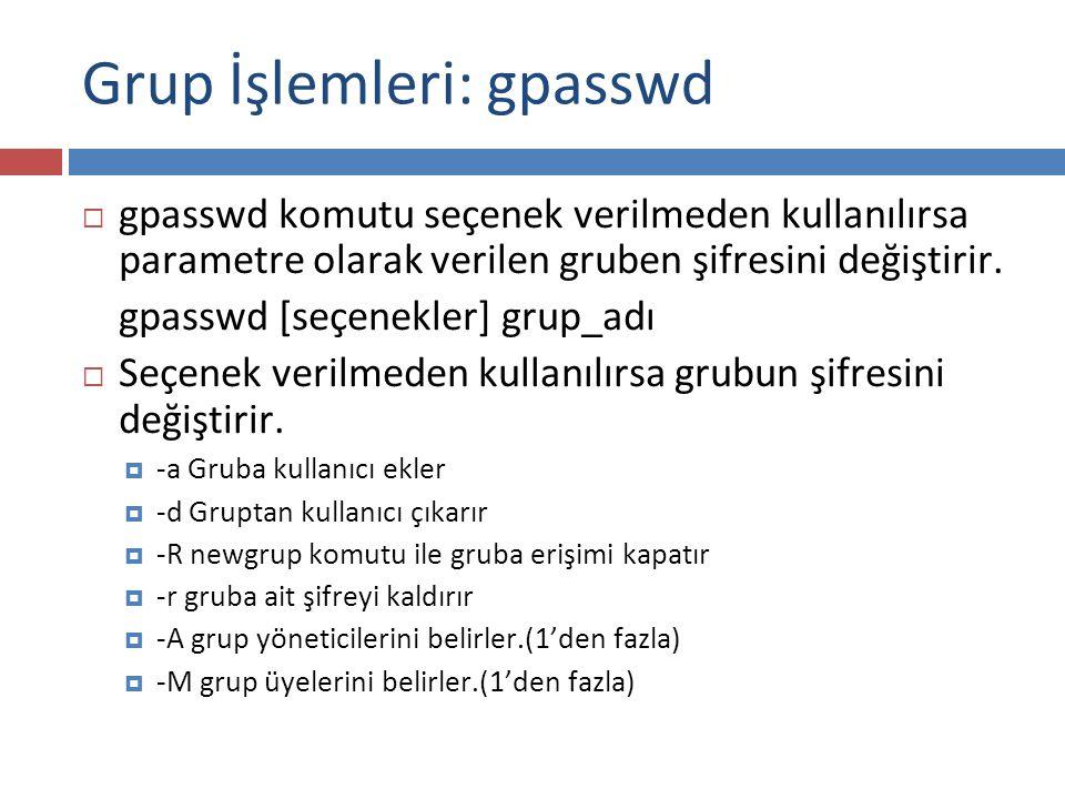 Grup İşlemleri: gpasswd