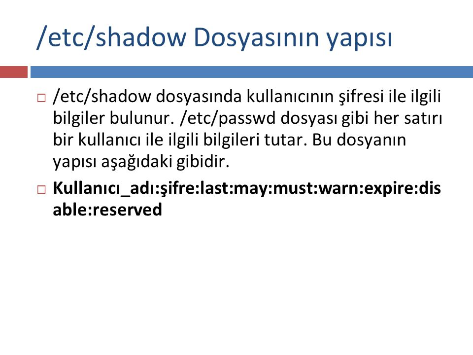 /etc/shadow Dosyasının yapısı