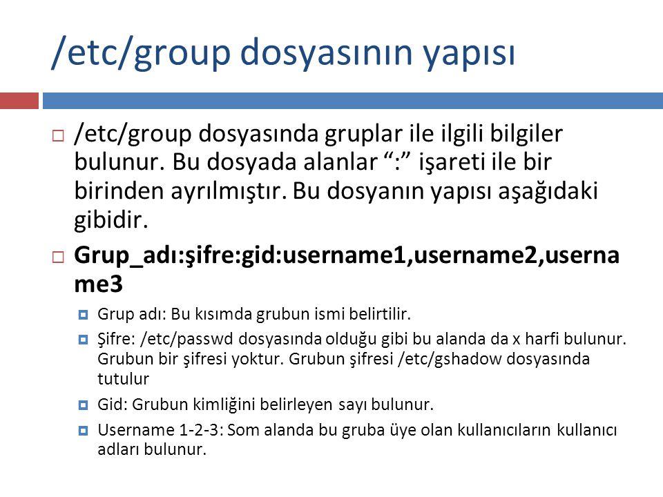 /etc/group dosyasının yapısı
