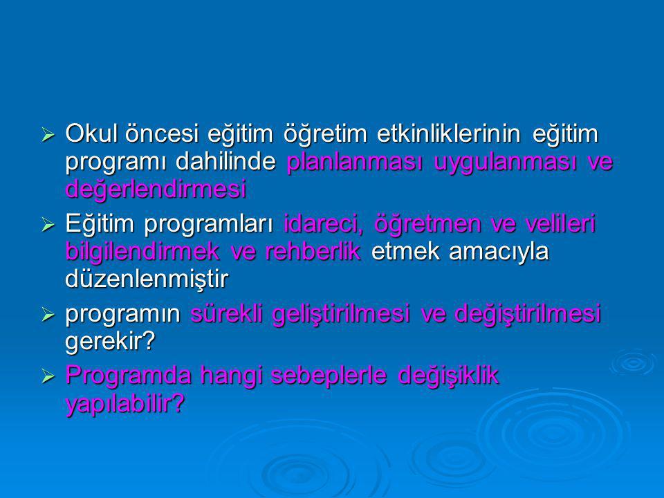 Okul öncesi eğitim öğretim etkinliklerinin eğitim programı dahilinde planlanması uygulanması ve değerlendirmesi