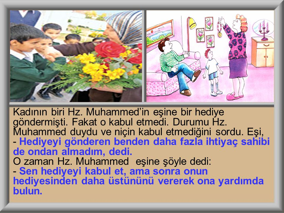 Kadının biri Hz. Muhammed'in eşine bir hediye göndermişti