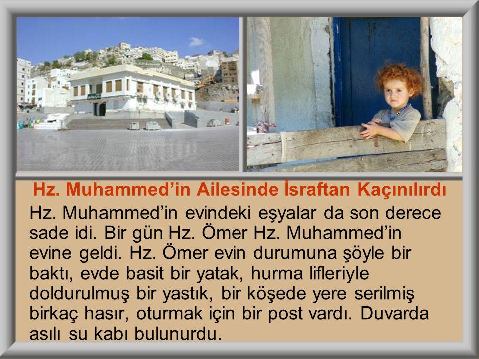 Hz. Muhammed'in Ailesinde İsraftan Kaçınılırdı
