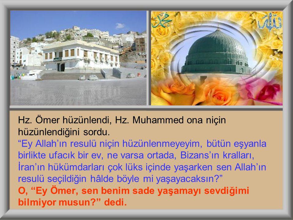 Hz. Ömer hüzünlendi, Hz. Muhammed ona niçin hüzünlendiğini sordu