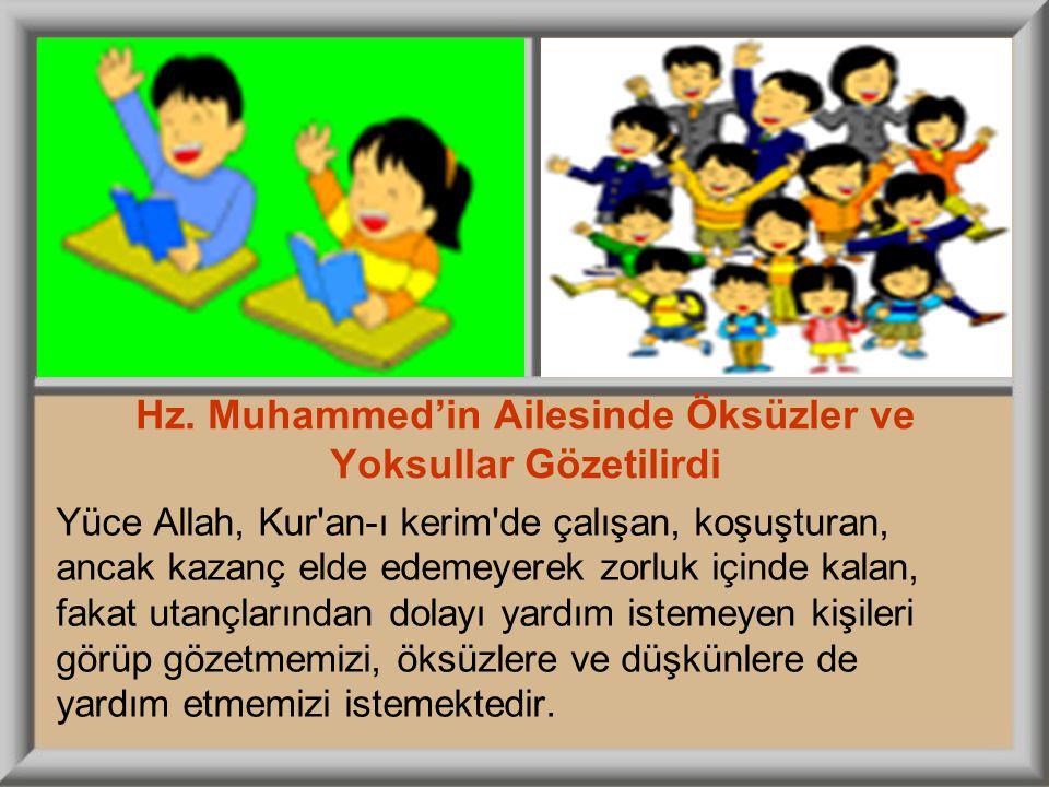 Hz. Muhammed'in Ailesinde Öksüzler ve Yoksullar Gözetilirdi