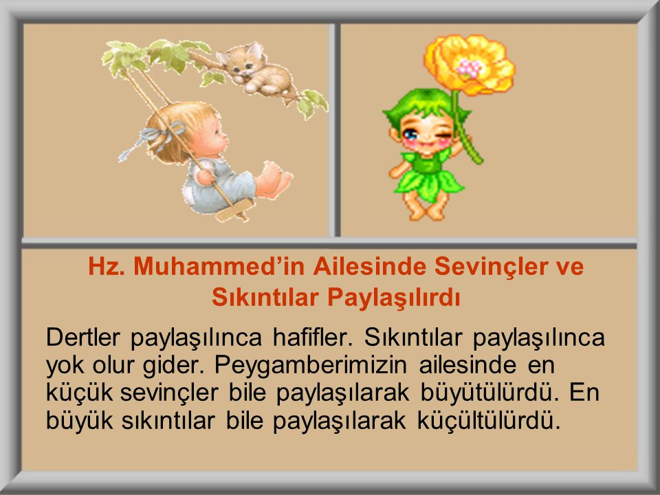 Hz. Muhammed'in Ailesinde Sevinçler ve Sıkıntılar Paylaşılırdı