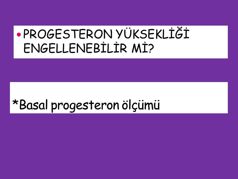 *Basal progesteron ölçümü