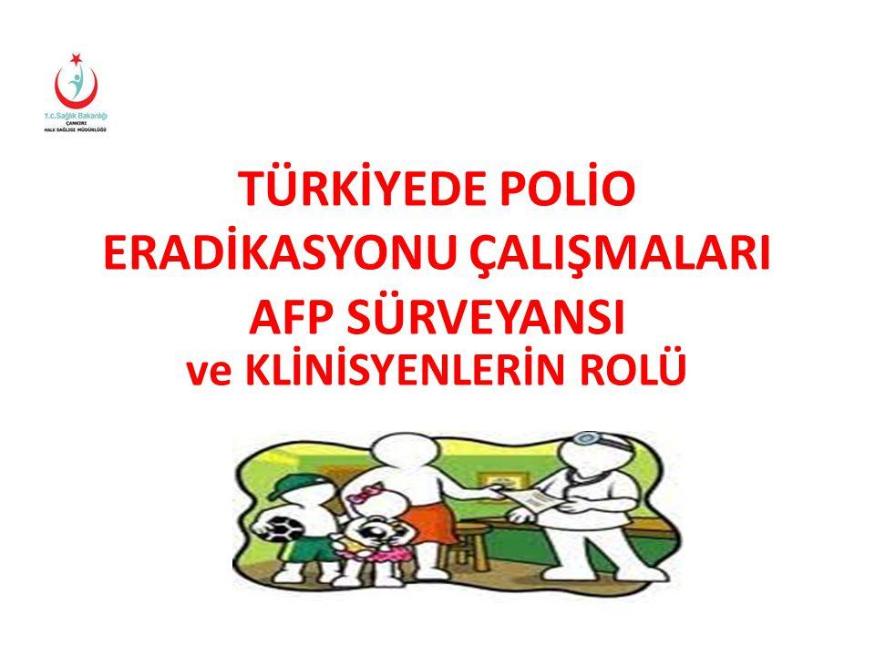 TÜRKİYEDE POLİO ERADİKASYONU ÇALIŞMALARI AFP SÜRVEYANSI
