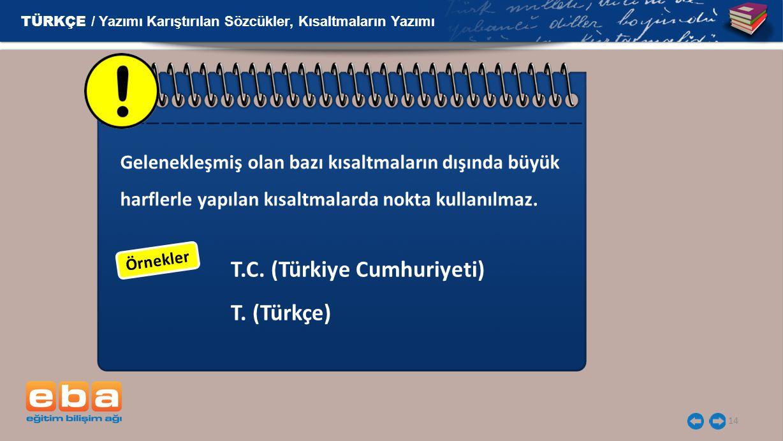T.C. (Türkiye Cumhuriyeti) T. (Türkçe)