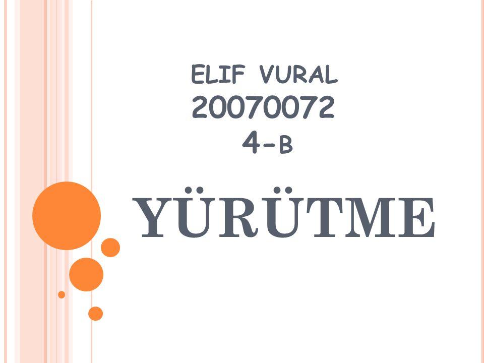 elif vural 20070072 4-b YÜRÜTME