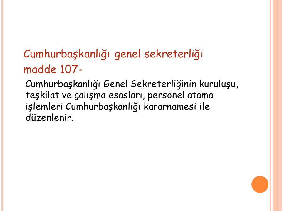 Cumhurbaşkanlığı genel sekreterliği madde 107-