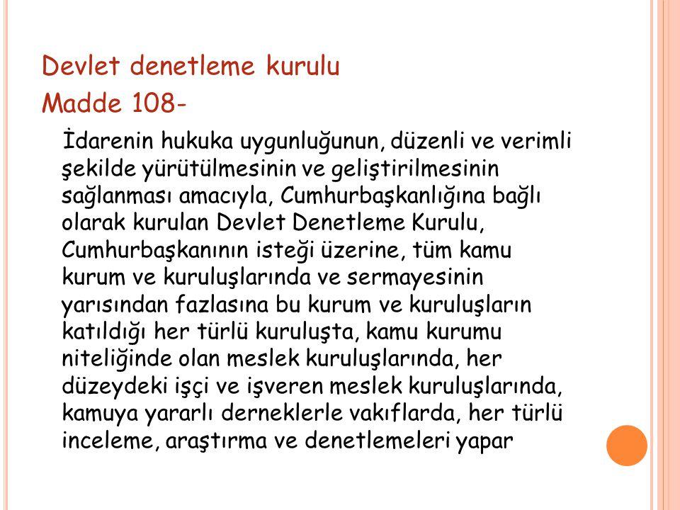 Devlet denetleme kurulu Madde 108-