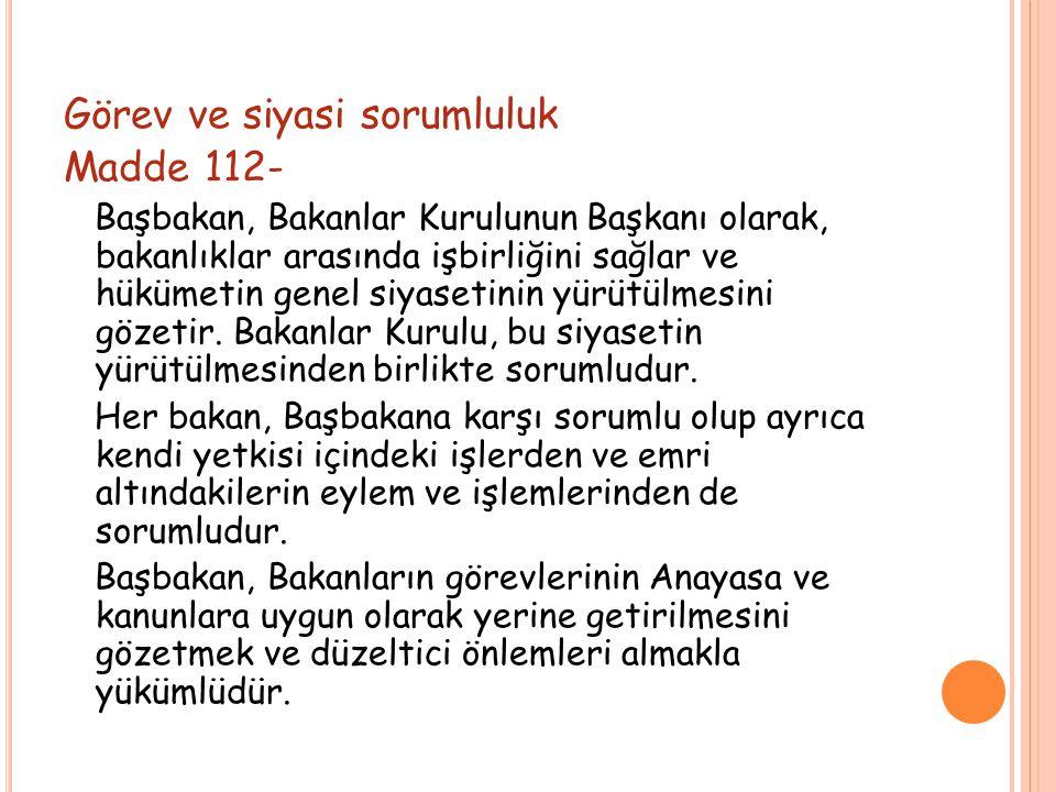 Görev ve siyasi sorumluluk Madde 112-