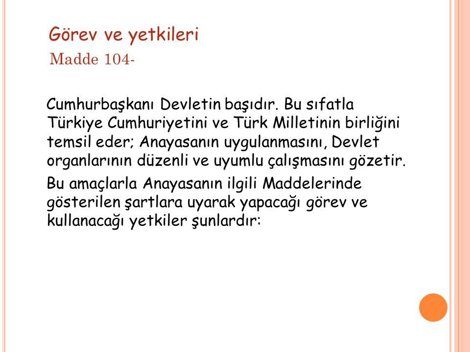 Görev ve yetkileri Madde 104-