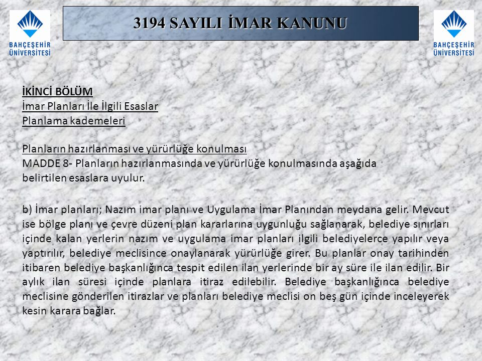 3194 SAYILI İMAR KANUNU İKİNCİ BÖLÜM İmar Planları İle İlgili Esaslar