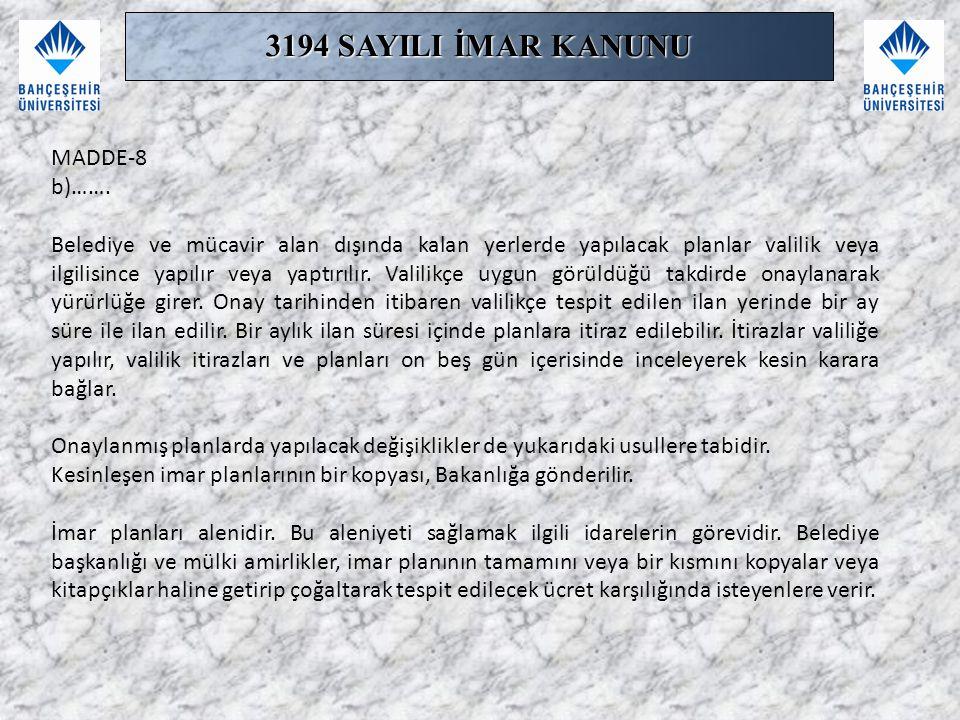 3194 SAYILI İMAR KANUNU MADDE-8 b)…….