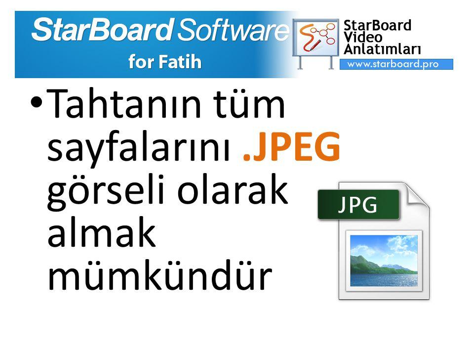 Tahtanın tüm sayfalarını .JPEG görseli olarak almak mümkündür