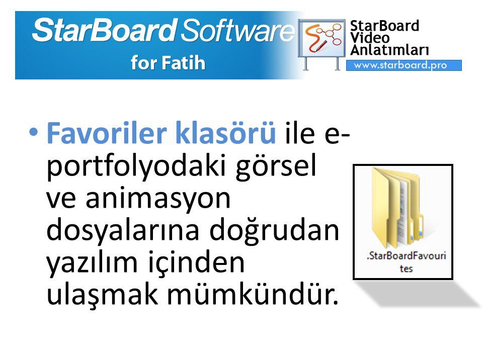 Favoriler klasörü ile e-portfolyodaki görsel ve animasyon dosyalarına doğrudan yazılım içinden ulaşmak mümkündür.