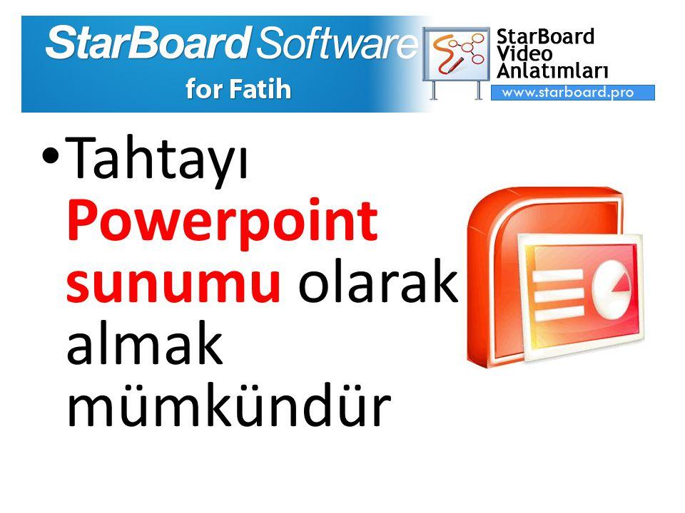Tahtayı Powerpoint sunumu olarak almak mümkündür