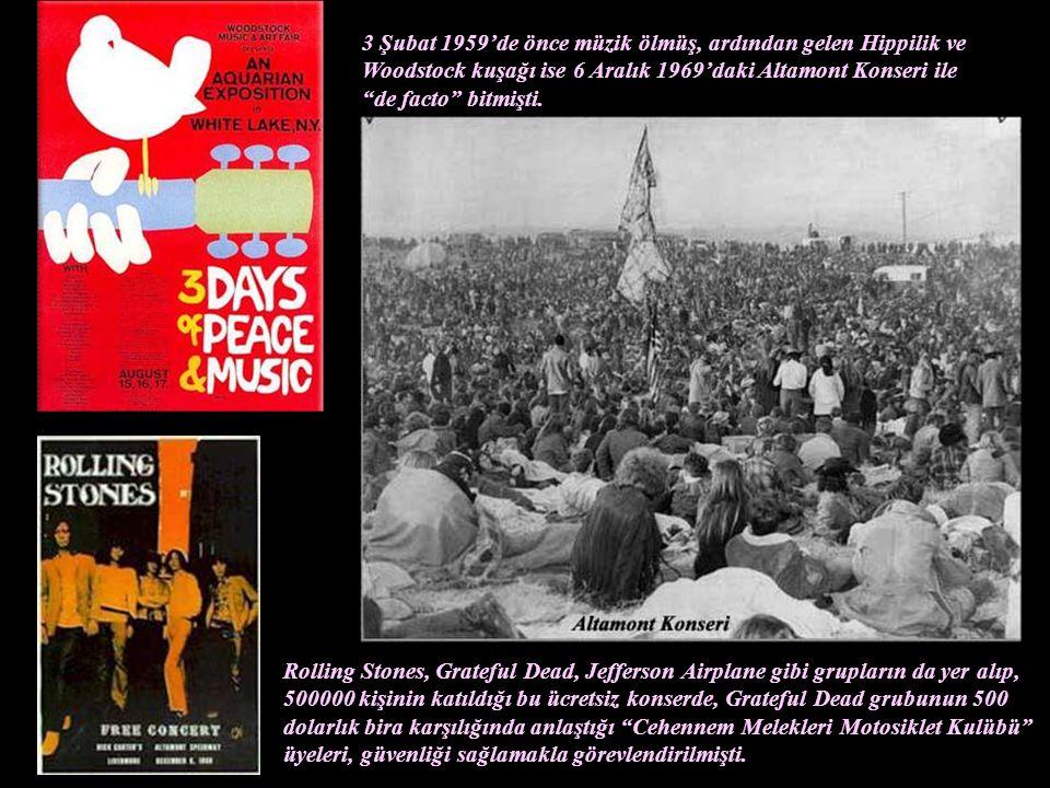 3 Şubat 1959'de önce müzik ölmüş, ardından gelen Hippilik ve Woodstock kuşağı ise 6 Aralık 1969'daki Altamont Konseri ile