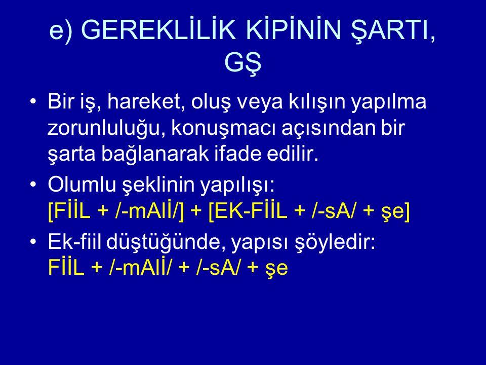 e) GEREKLİLİK KİPİNİN ŞARTI, GŞ