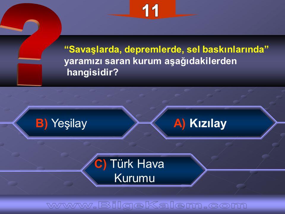 11 www.BilgeKalem.com B) Yeşilay