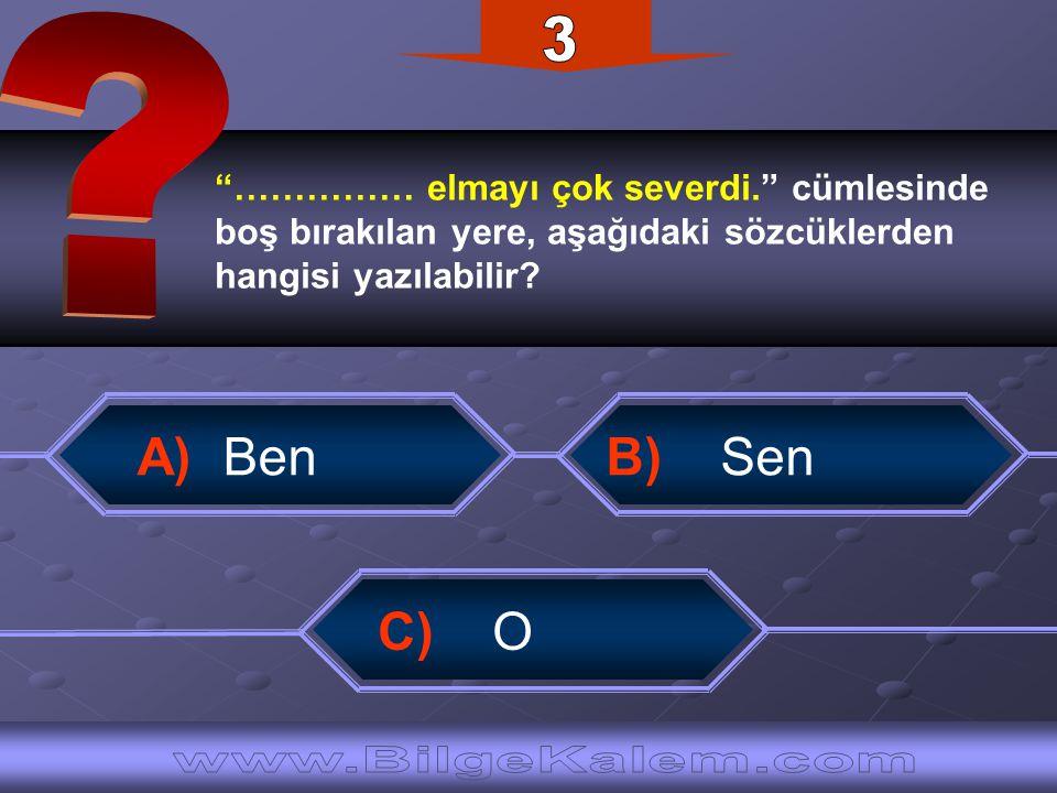 3 A) Ben B) Sen C) O www.BilgeKalem.com