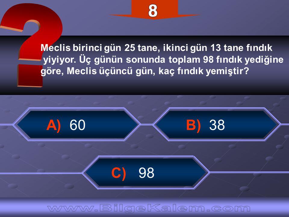 8 A) 60 B) 38 C) 98 www.BilgeKalem.com