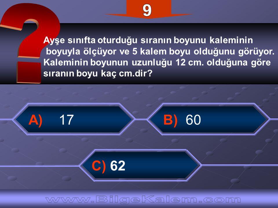 9 A) 17 B) 60 C) 62 www.BilgeKalem.com